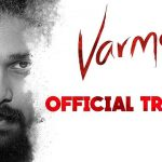 Dhruv Vikram - Arjun Reddy Remake Tamil Trailer